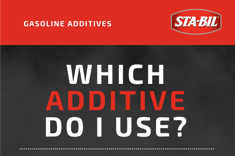 Which Flavor of STA-BIL Should You Choose? Keep our Fuel Additive Guide handy next time you're looking to protect your fuel system from ethanol or to keep fuel fresh!